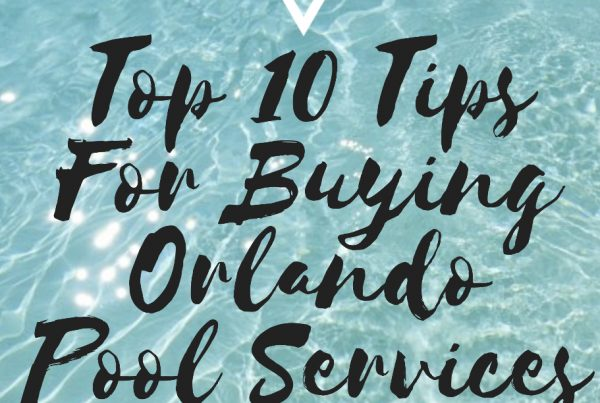 Top 10 Tips For Buying A Pool Service Route in Orlando